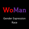 """text """"WoMan: Gender Expression Race"""" on black background"""