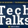 Tech Talk Drop in Sessions