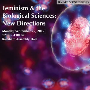 """image of molecular structure with text reading """"Feminism and the Biological Sciences: New Directions, Monday, September 25, 2017"""""""