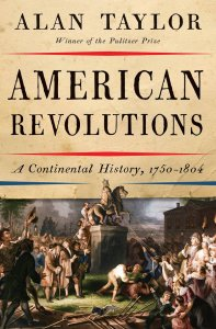 """""""American Revolutions: A Continental History, 1750-1804."""""""