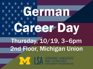 German Career Day 10/19/17 3-6pm 2nd floor michigan union