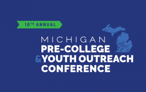 10th Michigan Pre-College and Youth Outreach Conference