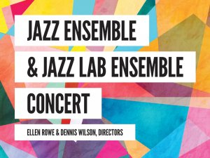 Jazz Lab Ensemble & Jazz Ensemble Concert