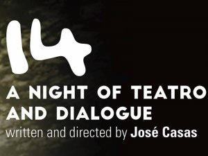 14: A Night of Teatro and Dialogue
