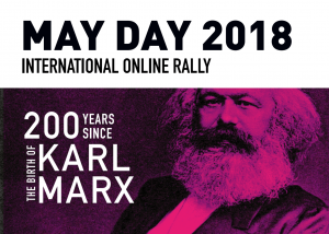 May Day 2018 – International Online Rally, 200 years since the birth of Karl Marx