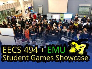 EECS 494 + EMU Game Showcase