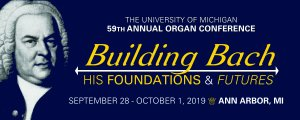 59th University of Michigan Organ Conference
