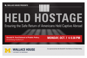 "Wallace House Presents ""Held Hostage: Ensuring the Safe Return of Americans Held Captive Abroad"""