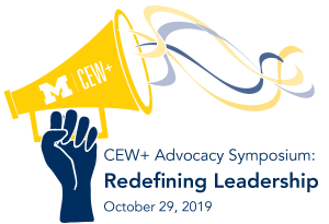 blue hand holding megaphone with the CEW+ logo on it, with maize and blue ribbons coming out of it, text underneath that says CEW+ Advocacy Symposium: Redefining Leadership. October 29th, 2019