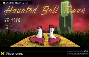 """Advertisement for the Haunted Bell Tower event. The image features a pair of feet in red shoes at the beginning of a yellow brick road, leading to the Lurie Bell Tower in green. The image reads """"Haunted Bell Tower: 8:00 - 11:00 pm, October 28th, Lurie Bell Tower, North Campus. Free."""""""