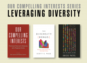 Our Compelling Interests Series: Leveraging Diversity; book cover artwork for the three volumes of the series; Wednesday, December 11, 2019, 4:00–5:30pm