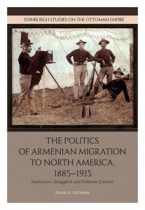 Sojourners, Smugglers, and Dubious Citizens: The Politics of Armenian Migration to North America, 1885-1915