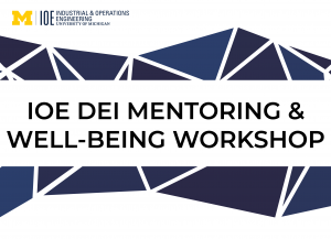 IOE DEI Mentoring and Well-Being Workshop