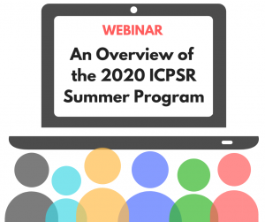 Announcement for the overview of the ICPSR Summer Program 2020 webinar