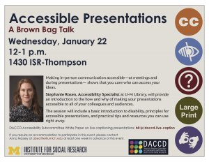 Announcement for Accessible Presentations - A Brown Bag Lunchtime Talk from the Institute for Social Research at the University of Michigan