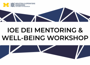 """""""IOE DEI Mentoring and Well-Being Workshop"""" text"""