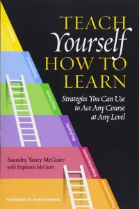 Teach Yourself How to Learn by Dr. Saundra Yancy McGuire