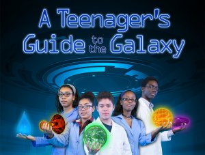 A Teenager's Guide to the Galaxy