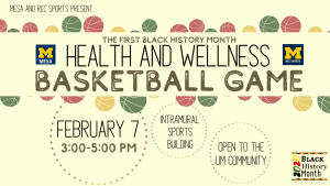 1st Black History Month Health and Wellness Charity Basketball Game hosted by Multi-Ethnic Student Affairs and Rec Sports.