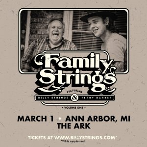 Family Strings feat. Billy Strings & Terry Barber presented by The Ark