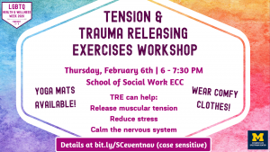 Tension & Trauma Release Exercises Workshop will be held on Thursday, February 6th from 6-7:30pm in the School of Social Work's EEC room. It is suggested to wear comfortable clothes to the event.