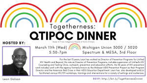 March's Togetherness: QTIPOC Dinner will be hosted by Leon. A black-and-white headshot of Leon is included. Leon is a bald Black man with glasses. He is smiling widely.