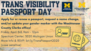 During Trans Visibility Passport Day, you can apply for or renew a passport, request a name change, and/or update your gender marker with the Washtenaw County Clerk's Office!