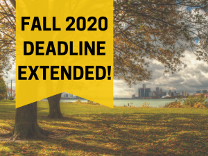 """Text reads """"Fall 2020 Deadline Extended!"""" over image of Detroit skyline framed by two trees with yellow leaves"""