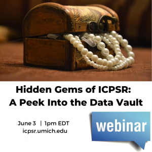 Announcement for Hidden Gems of ICPSR data webinar