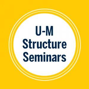 UM Structure Seminars