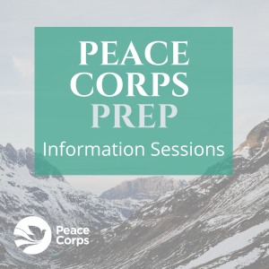 Green and light gray graphic that says Peace Corps Prep Information Sessions on it along with the Peace Corps logo. There are mountains in the background.