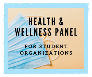 Health and Wellness Panel for Student Organizations