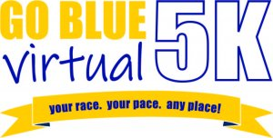 Go Blue virtual 5K. Your race. Your pace. Any place!