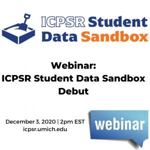 Webinar announcement of ICPSR Student Data Sandbox December 2020
