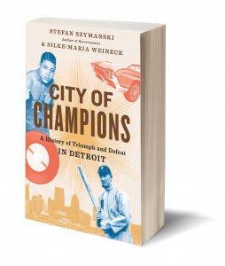 City of Champions: Detroit, Sports, and a History of Triumph and Defeat