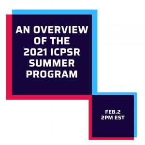 Announcement of ICPSR Summer Program overview webinar