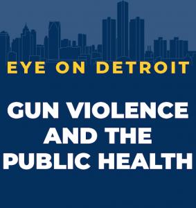 Gun Violence and the Public Health