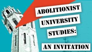 Abolitionist University Studies: An Invitation