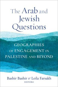 """""""The Arab and Jewish Questions: Geographies of Engagement in Palestine and Beyond"""""""