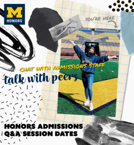 """Student standing on the U-M football field with text that reads: """"Honors Admissions Q&A. Chat with admissions staff. Talk with peers."""""""