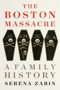 """Book Cover, """"The Boston Massacre: A Family History"""""""