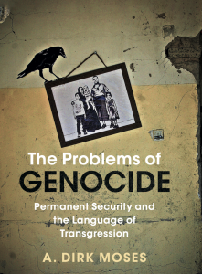 CAS Webinar | The Problems of Genocide: Permanent Security and the Language of Transgression