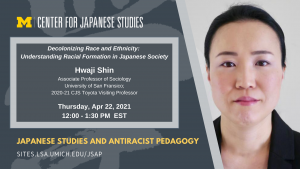Hwaji Shin, Associate Professor of Sociology, University of San Francisco; and the 2020-21 CJS Toyota Visiting Professor