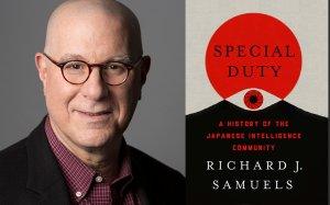 Richard J. Samuels, Ford International Professor of Political Science and Director of the Center for International Studies, Massachusetts Institute of Technology