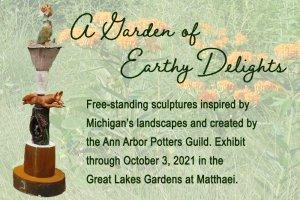 Sculpture exhibit at Matthaei-A Garden of Earthy Delights
