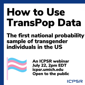 Promotional image for TransPop data webinar from ICPSR featuring transgender flag on white background