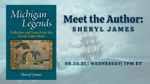 """Cover of """"Michigan Legends"""" and text Meet the Author: Sheryl James, Wednesday 08.25.21"""