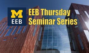 Exterior of Biological Sciences Building with words EEB Thursday Seminar Series and UM EEB logo
