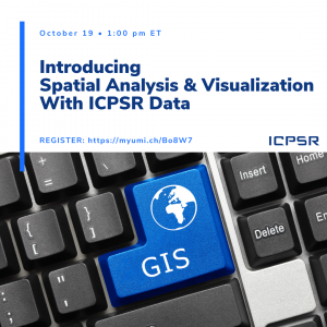 """A promotional image for a webinar, """"Introducing Spatial Analysis and Visualization With ICPSR Data"""" featuring a keyboard with a """"GIS"""" key"""