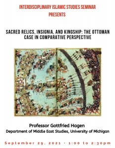 Sacred Relics, Insignia, and Kingship: the Ottoman Case in Comparative Perspective
